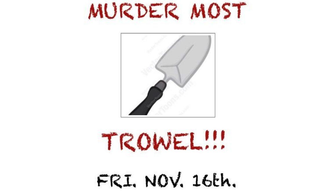 Murder-most-trowel